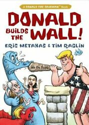 Donald Builds the Wall by Eric Metaxas: New