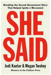 She Said : Breaking the Sexual Harassment Story That Helped Ignite a Movement