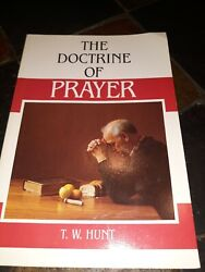 Doctrine Of Prayer By TW Hunt $6.90