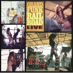GRAND FUNK RAILROAD Live The 1971 Tour CD BRAND NEW Remastered