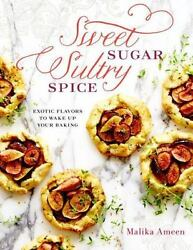 Sweet Sugar Sultry Spice: Exotic Flavors to Wake Up Your Baking Ameen Malika $4.14