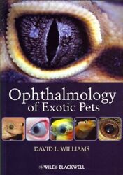 Ophthalmology of Exotic Pets Paperback by Williams David L. Ph.D. Like Ne... $91.00