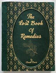 The Lost Book of Remedies Herbal Medicine by Claude Davis (P.D.F)