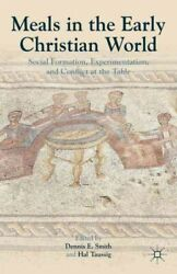 Meals in the Early Christian World : Social Formation Experimentation and C... $120.16