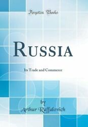 Russia: Its Trade and Commerce Classic Reprint by Arthur Raffalovich: New $33.97