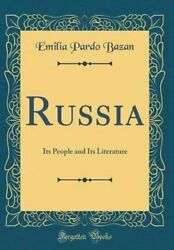 Russia: Its People and Its Literature Classic Reprint by Emilia Pardo Bazan $27.27