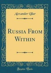 Russia from Within Classic Reprint by Alexander Ular: New $27.27
