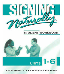 Signing Naturally: Student Workbook Units 1 6 $2.99
