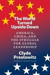 The World Turned Upside Down: America China and the Struggle for Global: New $20.88