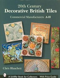 20th Century Decorative British Tiles : Commercial Manufacturers A H Hardcov...