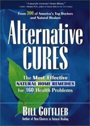 Alternative Cures: The Most Effective Natural Home Remedies for 160 Health Probl $1.20