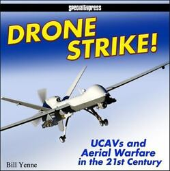 Drone Strike : UCAVs and Unmanned Aerial Warfare in the 21st Century $17.18