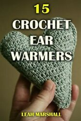 15 Crochet Ear Warmers Paperback by Marshall Leah Like New Used Free ship... $12.96