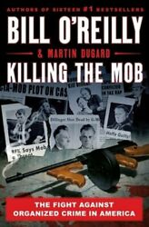 Killing the Mob: The Fight Against Organized Crime in America by Bill O#x27;Reilly $20.45