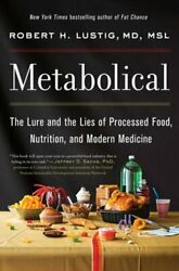 Metabolical: The Lure and the Lies of Processed Food Nutrition and Modern: New $20.17