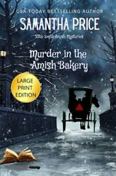 Murder in the Amish Bakery LARGE PRINT: An Amish Cozy Mystery by Samantha Price $13.17
