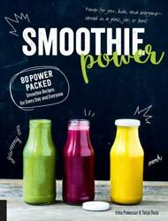 Smoothie Power: 80 Power Packed Smoothie Recipes for Every Day and Everyone Dus $4.99