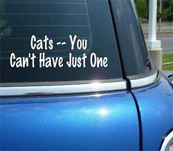 CATS YOU CANT CAN#x27;T HAVE JUST ONE CAT PET FUNNY DECAL STICKER ART CAR WALL DECOR $2.23