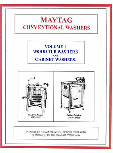 Maytag Gas Engine Motor Washer Book Volume 1 Hit Miss 92 82 72 Wood Tub Upright