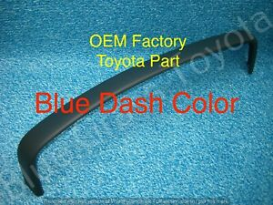 Toyota Truck Pickup Upper Dash Trim Bezel Top Blue New Oem Toyota 1989 1995