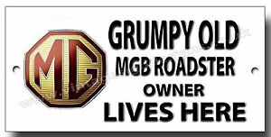 GRUMPY OLD MGB ROADSTER OWNER LIVES HERE METAL SIGN.CAR HUMOUR CLASSIC MG CARS.