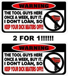 I Don T Loan Tools Decal Matco Toolbox Tool Cart Drill Wrench Drill Air Rachet