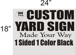 100 Piece 18 X 24 Custom Yard Signs 190 00 Corrugated Plastic