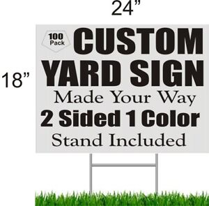 100pc 18 x24 285 00 Custom One Color Two Sided Yard Signs W 15 Wire Stands