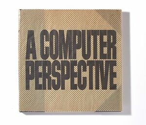 A Computer Perspective By Ray Eames And Charles Eames 1973 Hardcover
