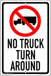 No Truck Turn Around W symbol 8 x12 Aluminum Sign Made In Usa Uv Protected