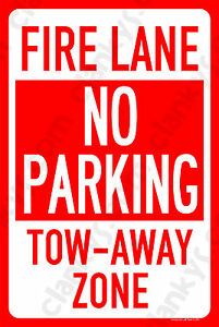 Fire Lane No Parking Tow Zone 8 x12 Aluminum Sign Made In Usa Uv Protected Wr