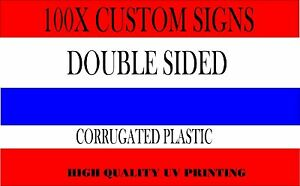 100 18x24 Custom Yard Signs Corrugated Plastic Double Sided Without Stakes