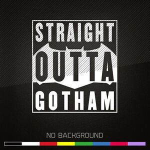 Batman Decal Sticker Straight Outta Gotham Dark Knight Choose Color