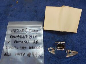 1952 54 Ford Convertible Victoria Rh Spotlight Bracket Nos Unity 816
