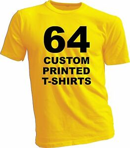 64 Custom Printed T shirts Screen Print 1 Color On 1 Side Any Color T shirt