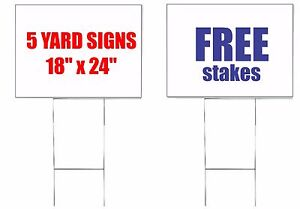 5 Units 18 X 24 Yard Signs 2 sided Custom Free Stakes Cheap Commercial Signs