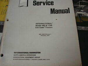 International Harvester 482 1100 Cub Cadet Tractor Service Manual