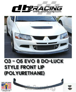 Do Luck Jdm Style Mitsubishi Lancer Evo 8 Front Lip urethane 2003 2005