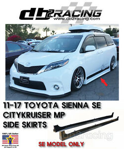 11 17 Toyota Sienna Citykruiser Mp Style Side Skirts Abs Se Model Only