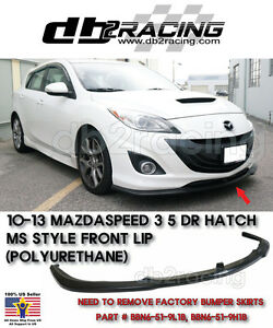 Ms Style Front Lip Urethane Fits 10 13 Mazdaspeed 3 5dr Hatch