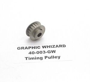 Graphic Whizard 40 003 gw Timing Pulley Prepaid Shipping