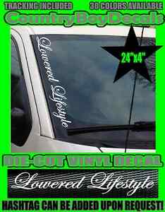 Lowered Lifestyle Vertical Windshield Vinyl Decal Sticker Truck Boost Hated Car
