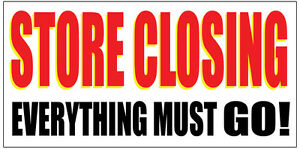 Store Closing For Sale Vinyl Banner Advertising Sign Full Color 2x4 Ft 2x6