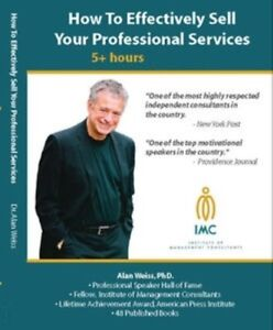 Alan Weiss how To Effectively Sell Your Professional Services business