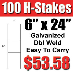 100 H stakes For Political Campaigns Or Real Estate Metal Lawn Yard Signs 6 X 24