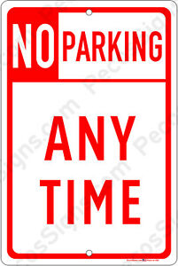 Bulk Prices No Parking Any Time 8 x12 Aluminum Sign Made In Usa Red white