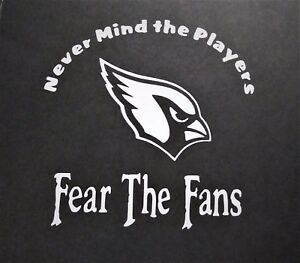 Fear The Fans Arizona Vinyl Decal For Laptop Windows Wall Car Boat