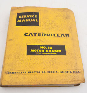 Caterpillar No 12 Motor Grader Tractor Manual Book e4l serial Numbers 99e1