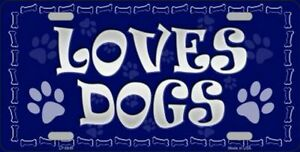 Loves Dogs Vanity Novelty License Plate Tag Sign