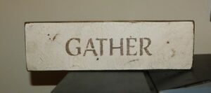 Primitive Vintage Wood Sign Or Shelf Sitter Reproduction Gather